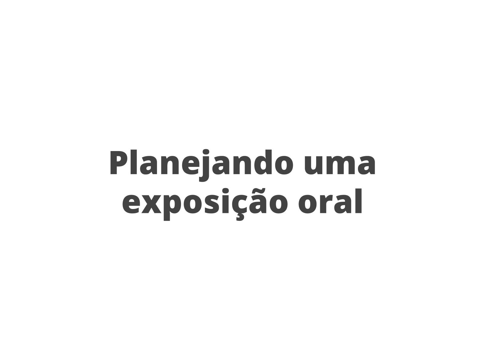 Planejamento da exposição oral