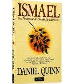Ismael ? Um Romance da Condição Humana, Daniel Quinn, 216 págs., Ed. Fundação Peirópolis, tel. (11) 3816-0699, 27,50 reais