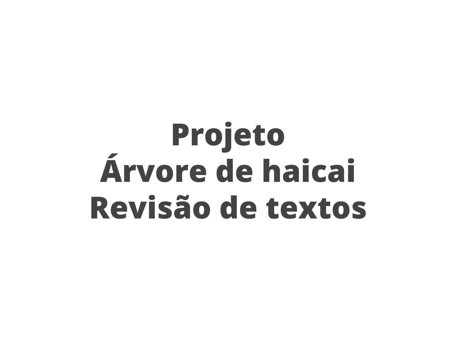 """O projeto """"Árvore de haicai"""" - III"""
