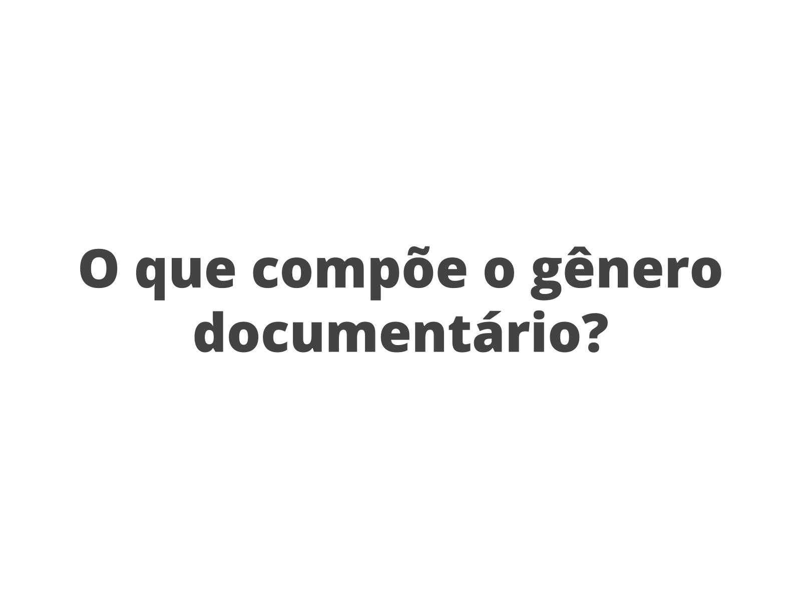 Estrutura composicional e estilo no gênero documentário
