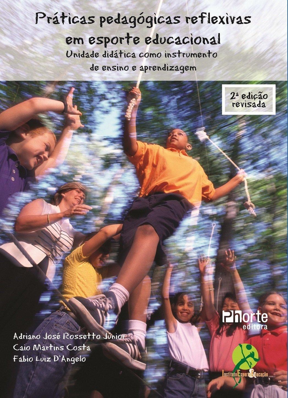 Práticas Pedagógicas Reflexivas em Esporte Educacional: Unidade Didática como Instrumento de Ensino e Aprendizagem