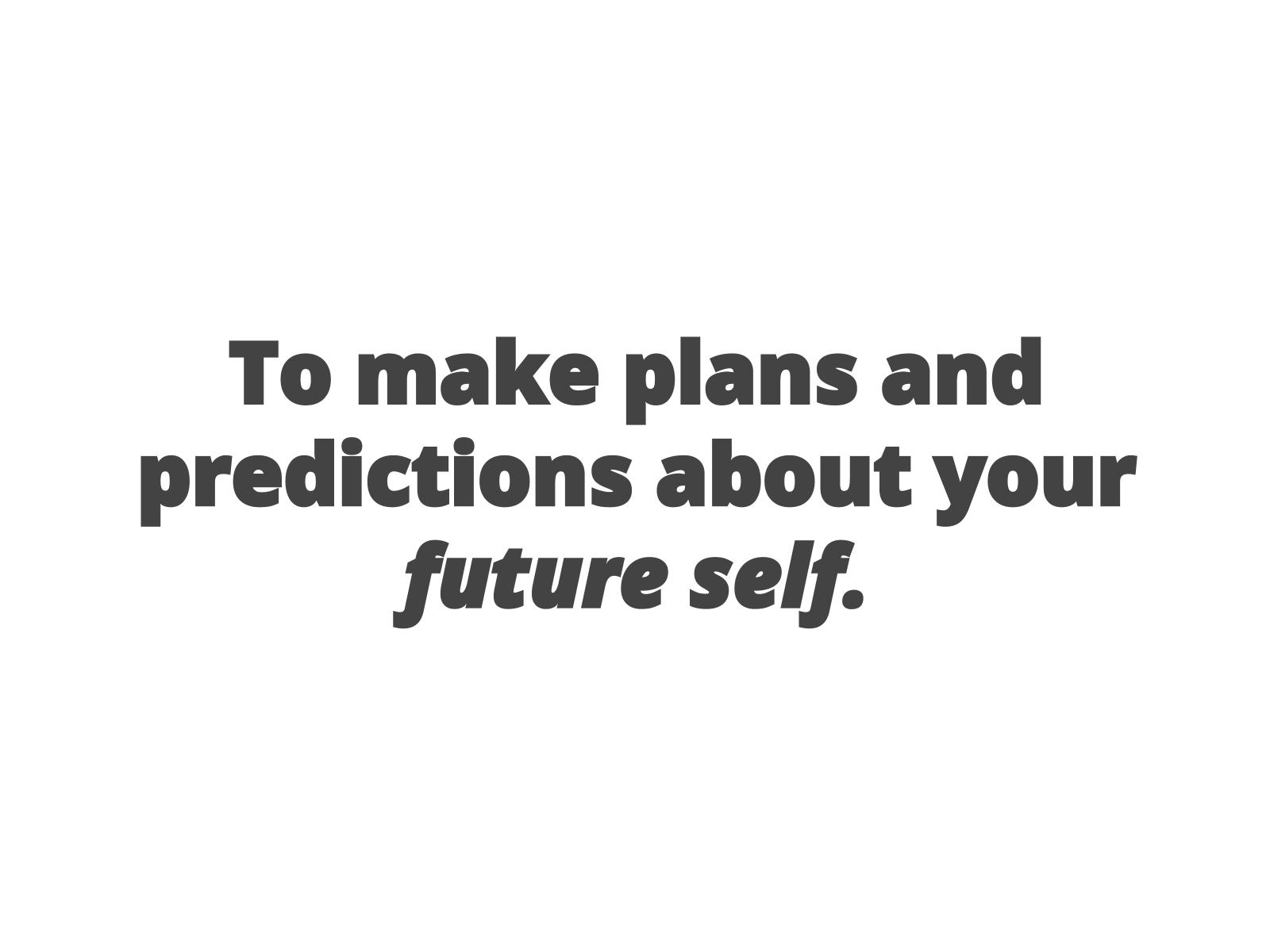 """Planos e previsões para o """"eu"""" do futuro (future self)"""