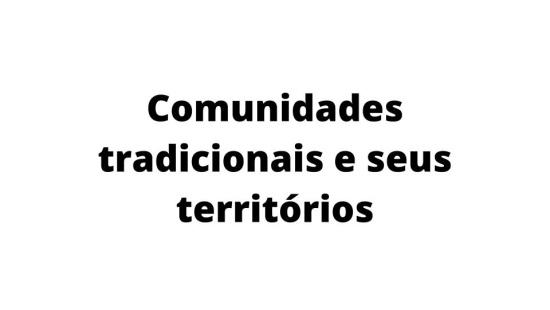 Comunidades tradicionais e seus territórios