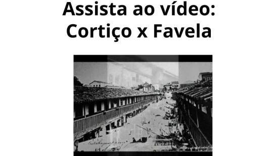 Cortiços e Favelas