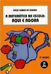 Capa do livro A Matemática na Escola: Aqui e Agora, de Delia Lerner de Zunino, indicado por Jussara Schmitz, do projeto Costurando a Matemática