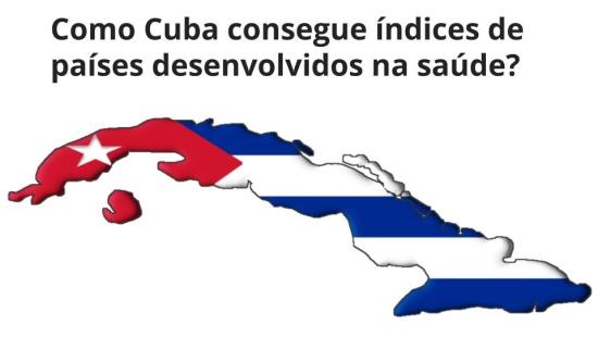 Como Cuba consegue índices de países desenvolvidos na saúde?