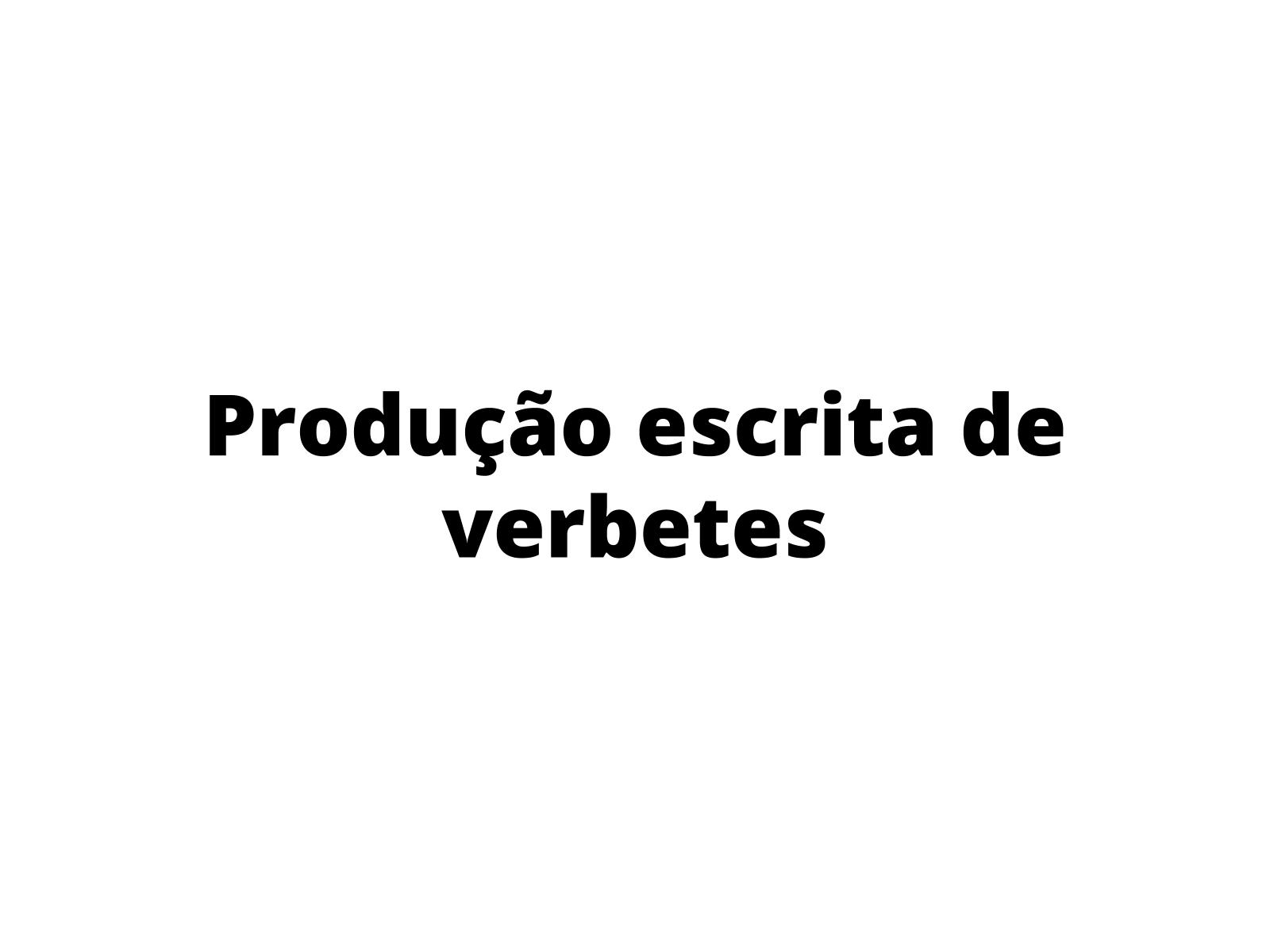 Produção de verbetes