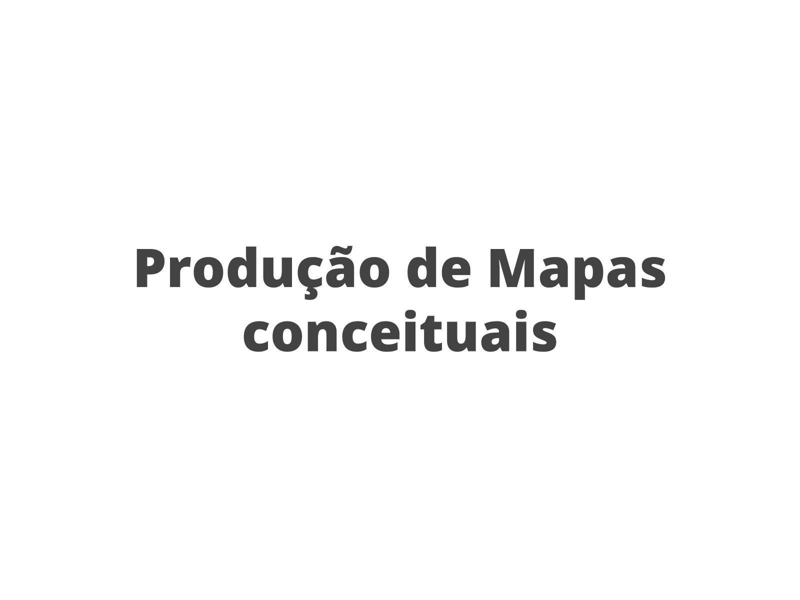 Produção de Mapas conceituais e critérios de avaliação