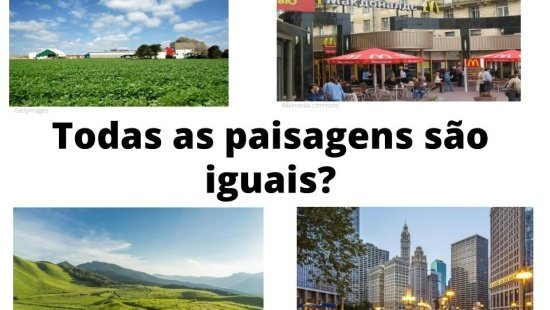 Todas as paisagens são iguais?
