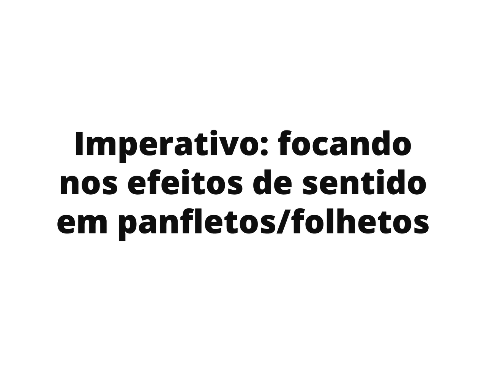 Panfletos/folhetos: Os verbos no imperativo