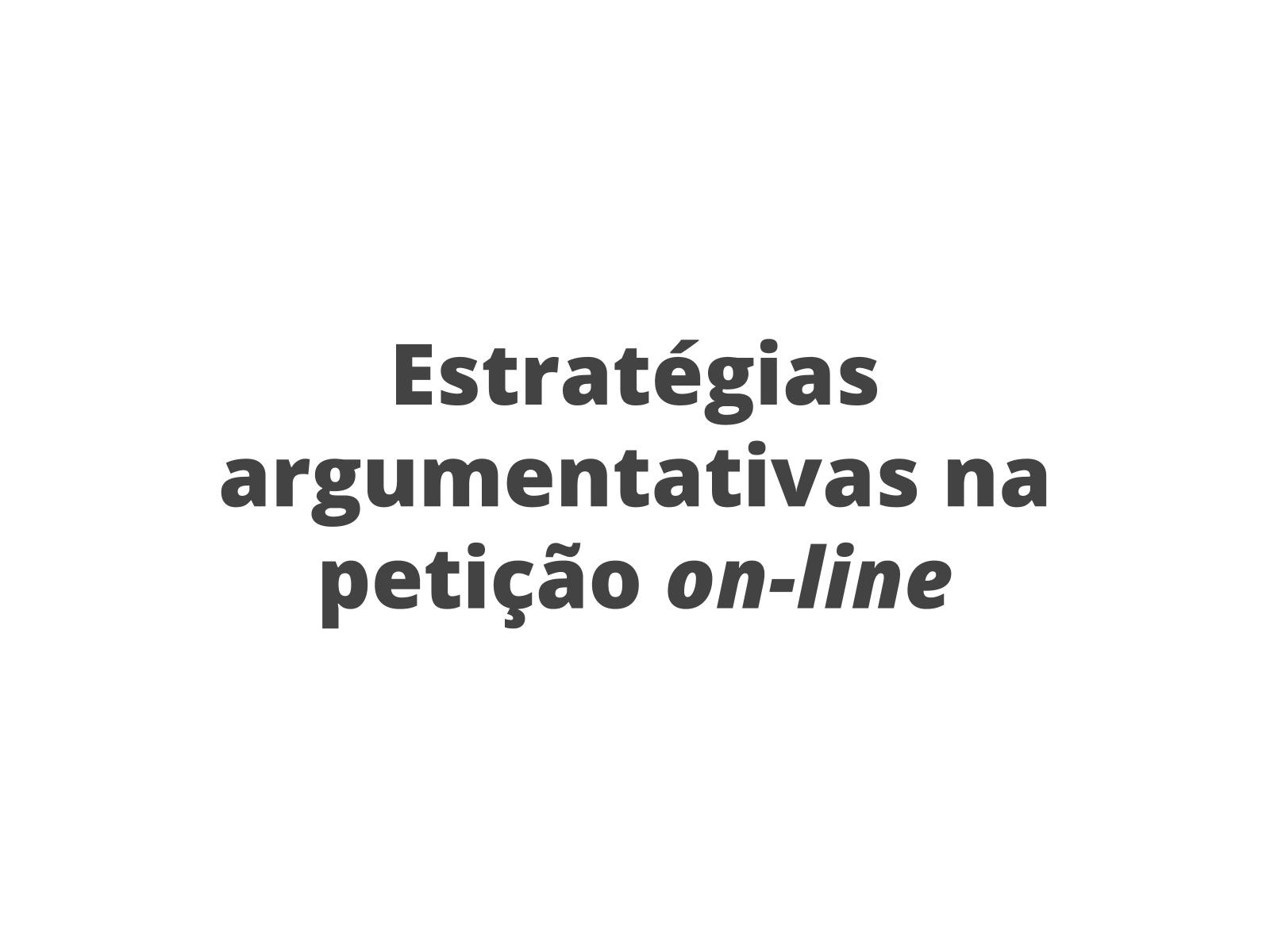 Estratégias argumentativas em petições on-line
