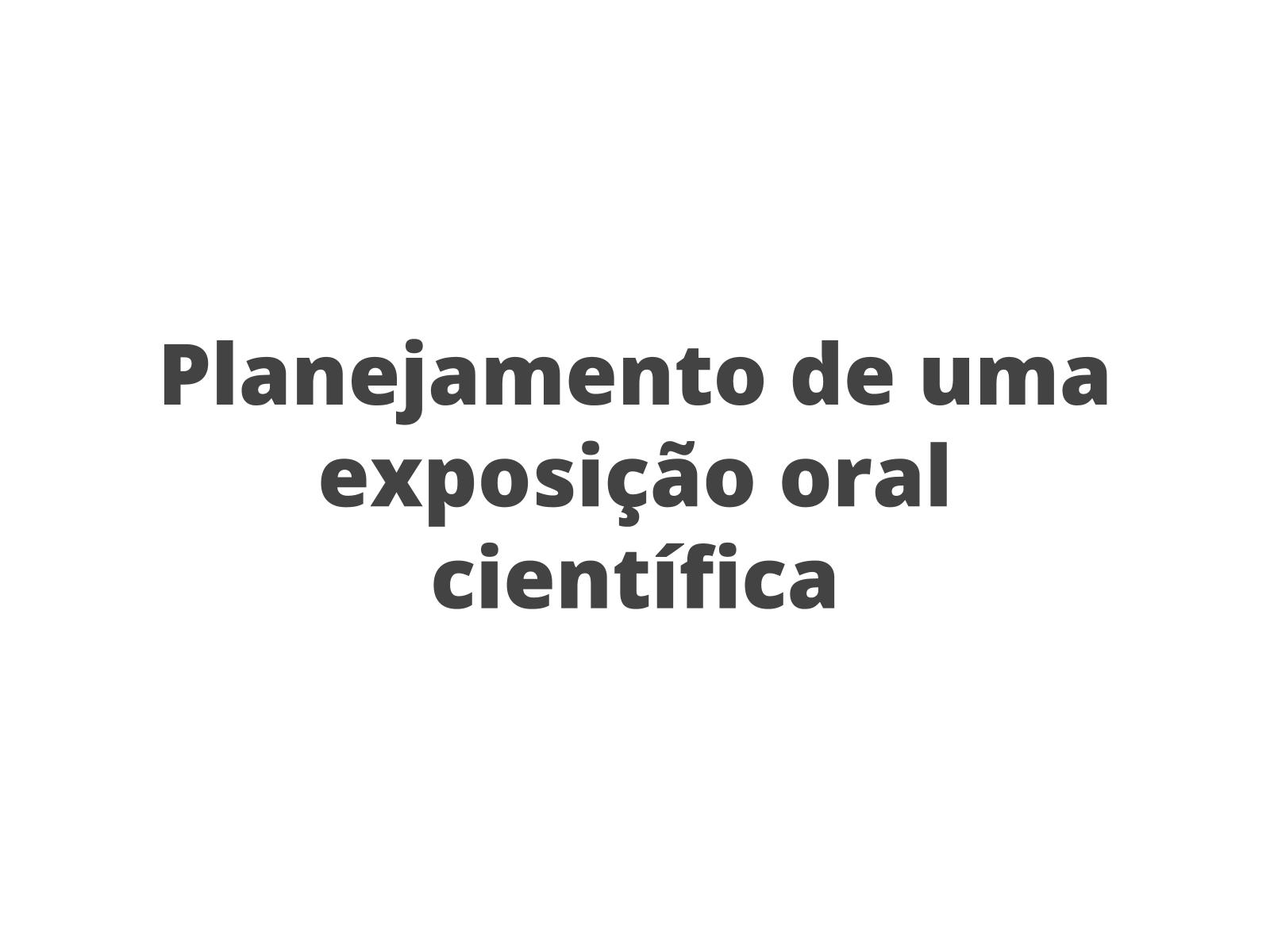 Planejamento de uma exposição oral científica