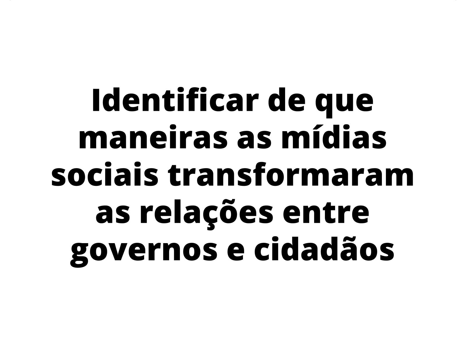 As mídias sociais e as transformações nas relações entre governos e cidadãos