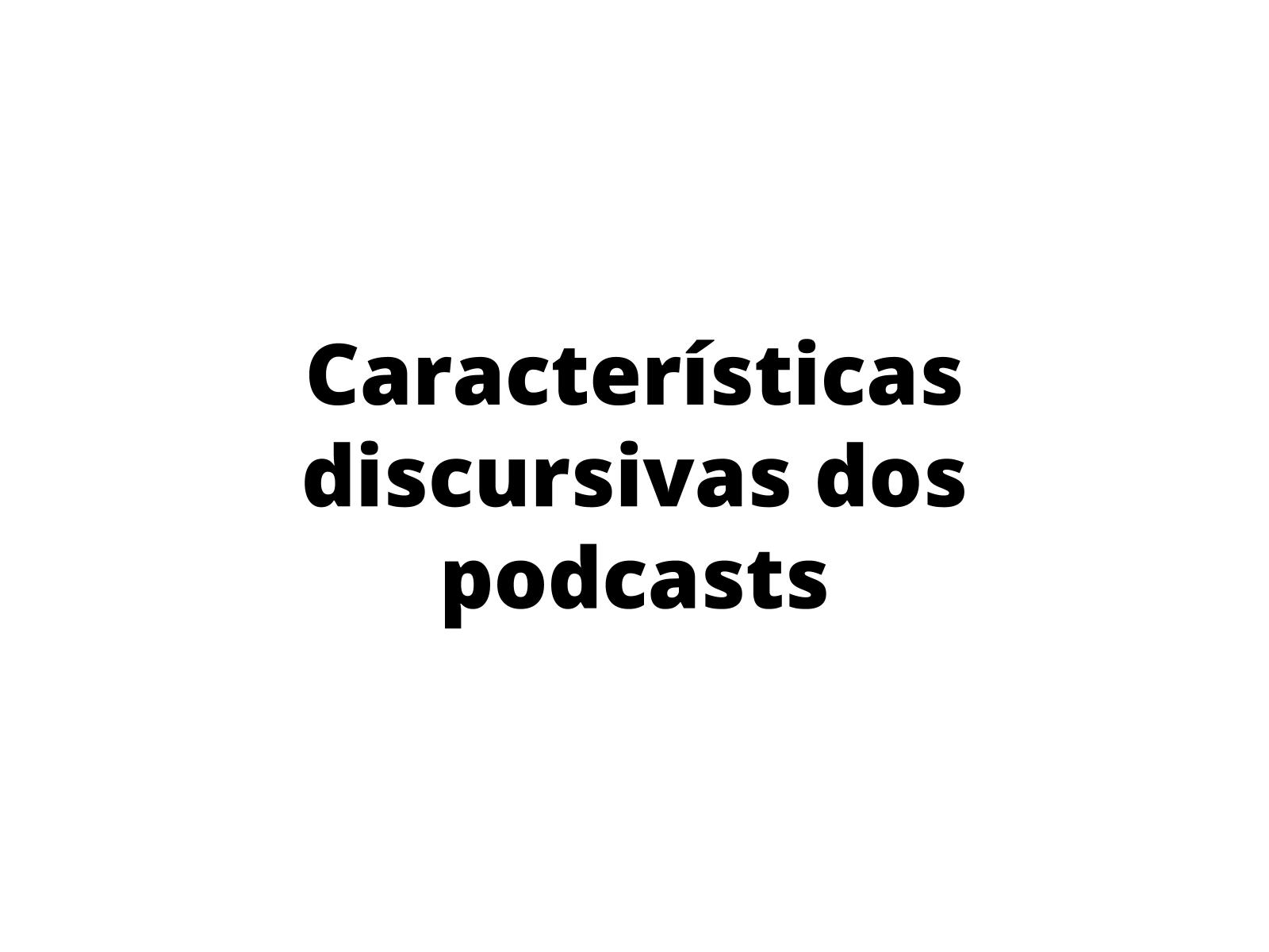 Características discursivas de um Podcast de divulgação científica