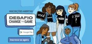 Desafio Change the Game usa tecnologia para empoderar jovens mulheres
