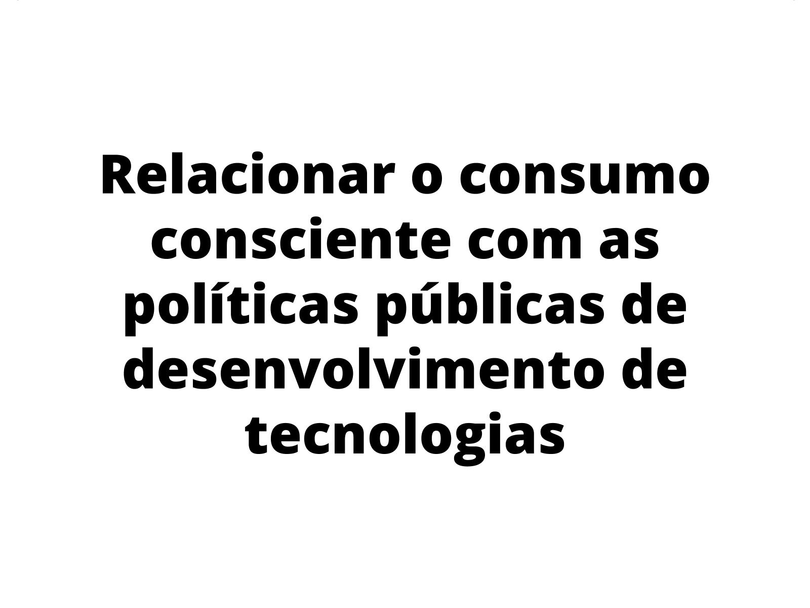 Consumo Consciente e Políticas Públicas