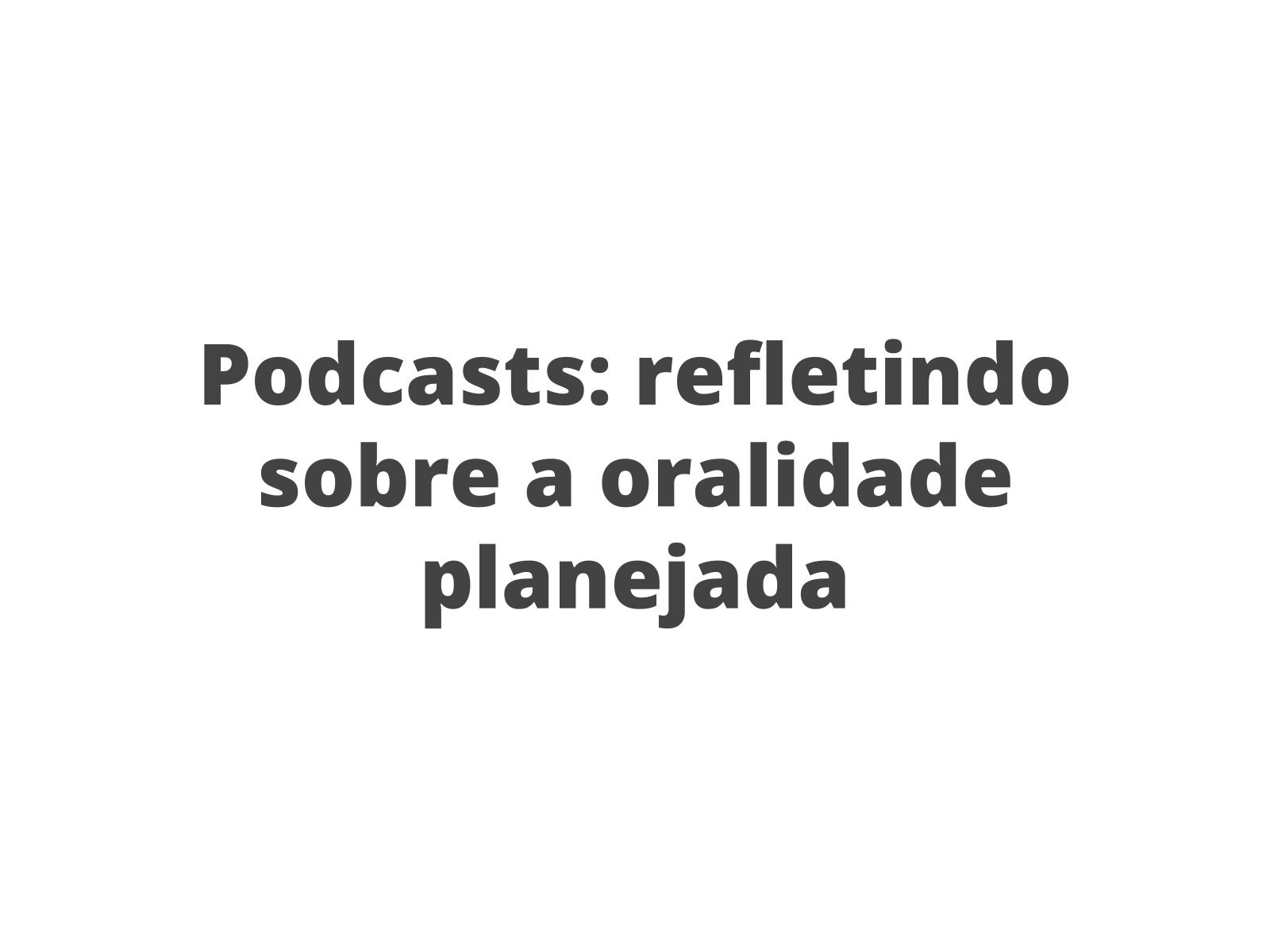 Apresentando e avaliando podcasts noticiosos
