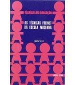 As Técnicas Freinet da Escola Moderna, Célestin Freinet, 170 págs., Ed. Estampa, tel. (11) 3106-0877, 27 reais
