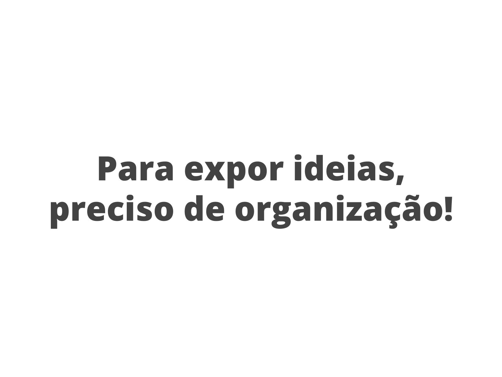 Estratégias de organização textual para apresentação de propostas orais