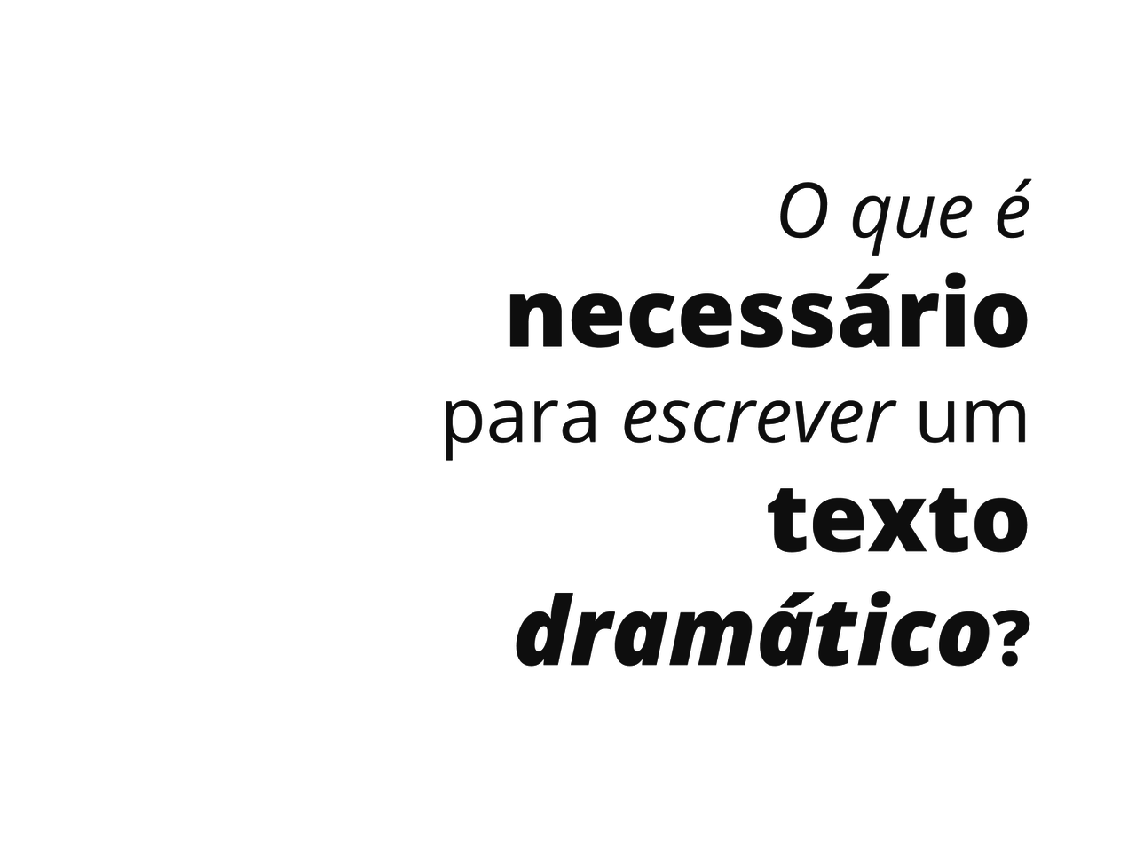 Produção de texto dramático escrito: textualização