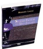 Sucesso Escolar nos Meios Populares ? As Razões do Improvável, Bernard Lahire, 368 págs., Ed. Ática, tel. 0800-155152, 31,50 reais