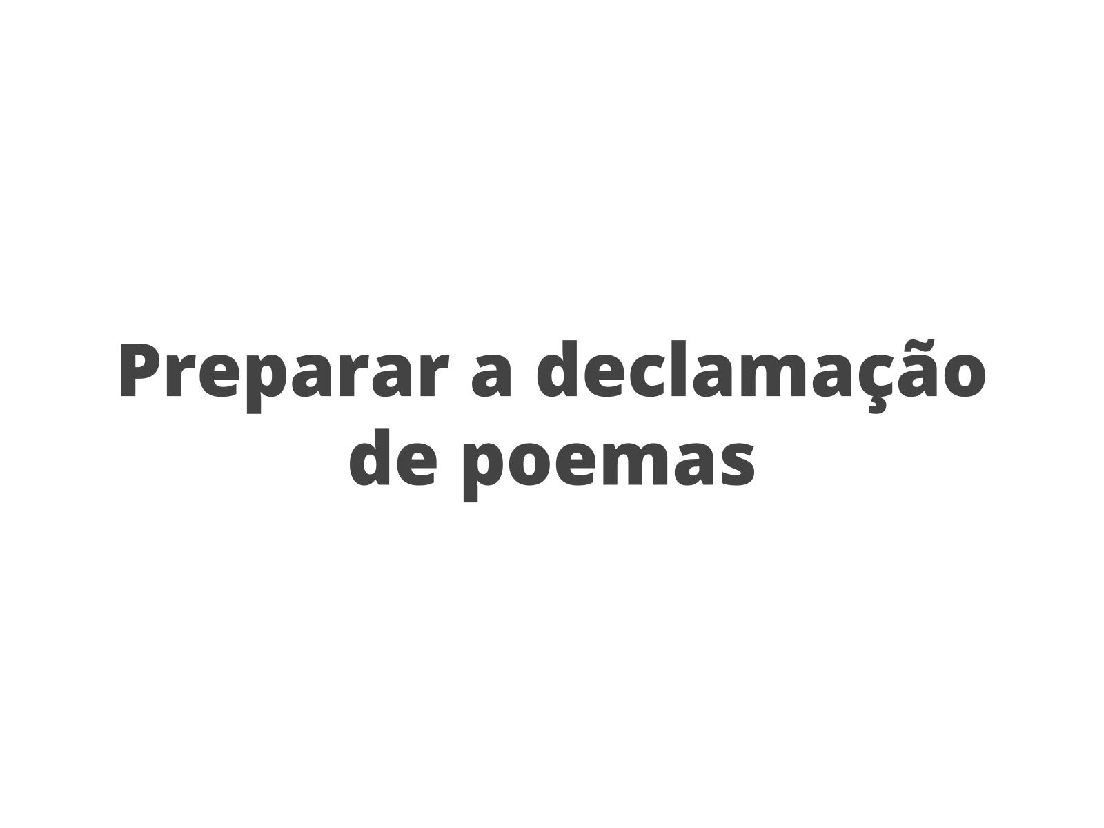 Preparação para a declamação de poemas