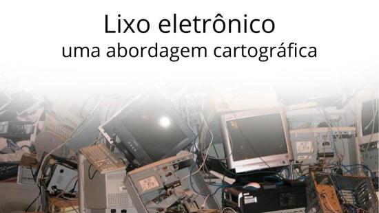 Lixo eletrônico - Uma abordagem cartográfica