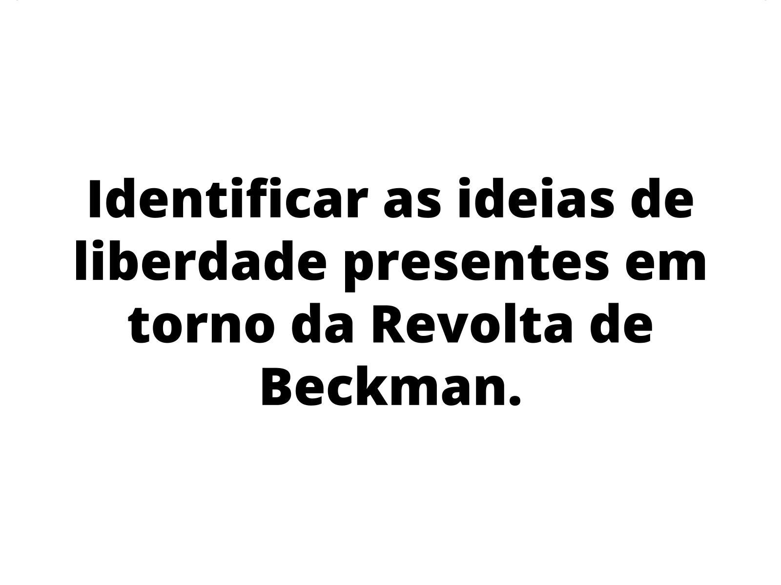 As ideias de liberdade presentes na Revolta de Beckman