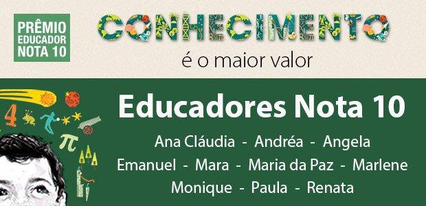 Prêmio Educador Nota 10: os melhores do ano