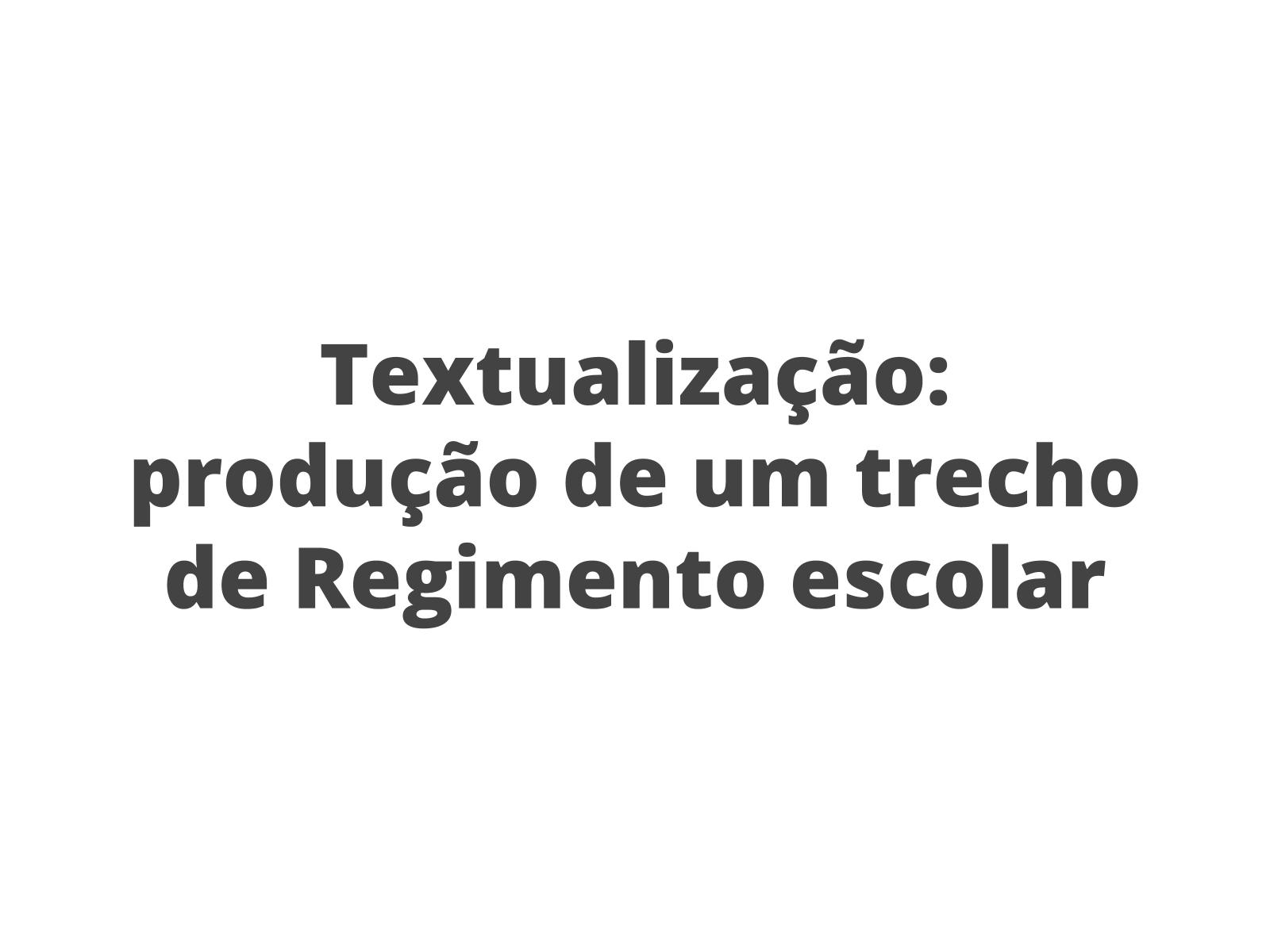 Combinados pela paz: produção de trecho de Regimento escolar - textualização
