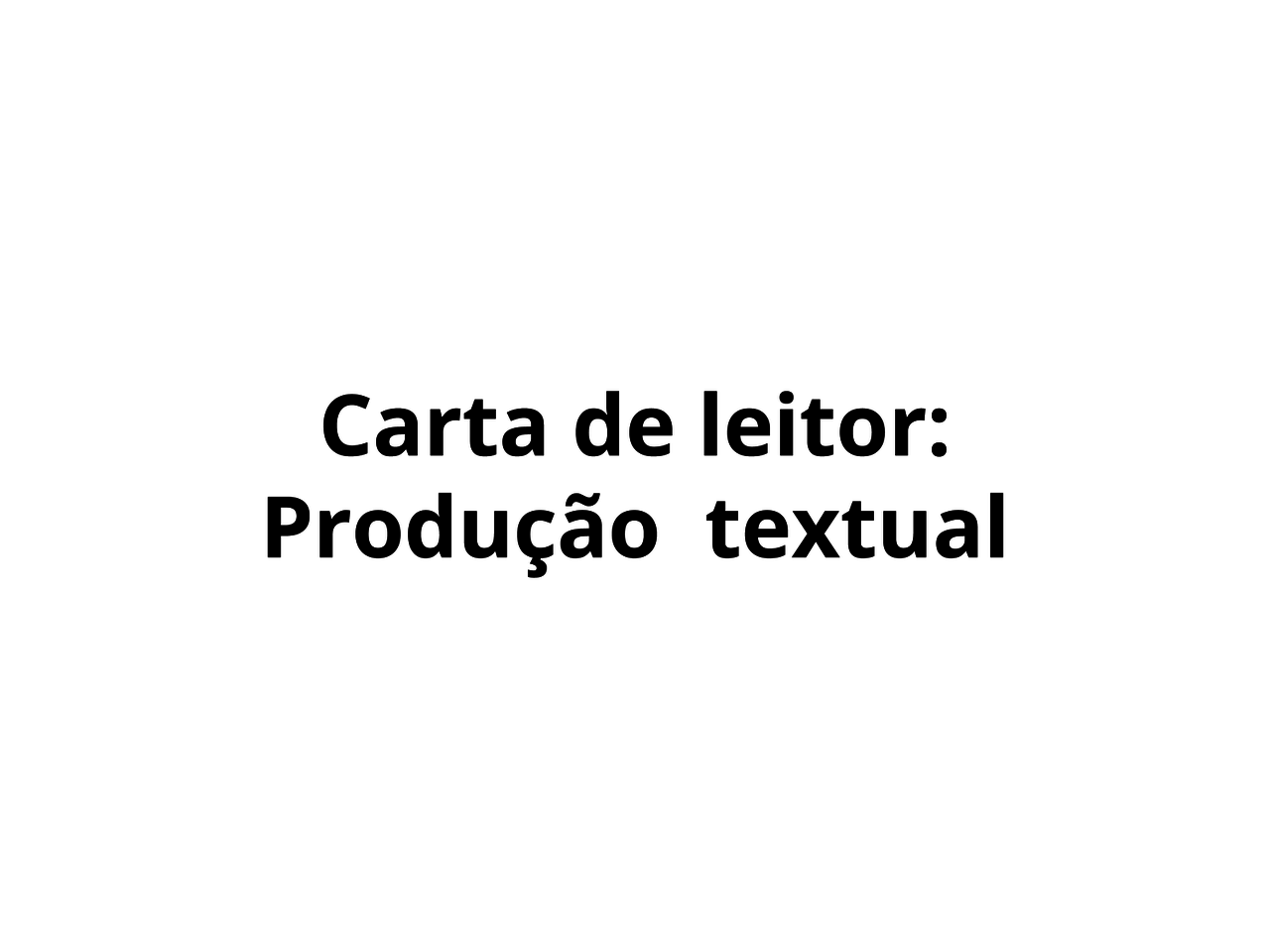 Carta de leitor: Produção textual