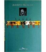 Lendo Imagens, Alberto Manguel, 360 págs., Companhia das Letras, tel. (11) 3846-0801, 42 reais