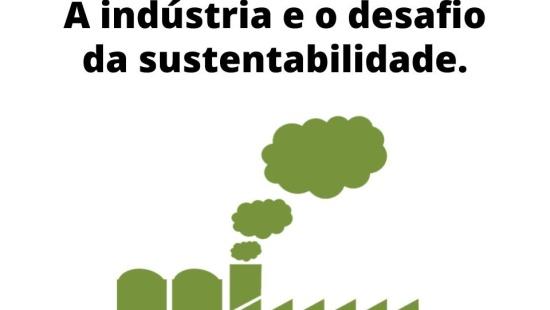A indústria e o desafio da sustentabilidade