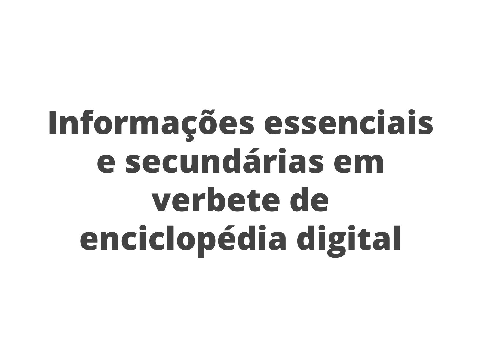 Verbete enciclopédico digital: dados relevantes e secundários