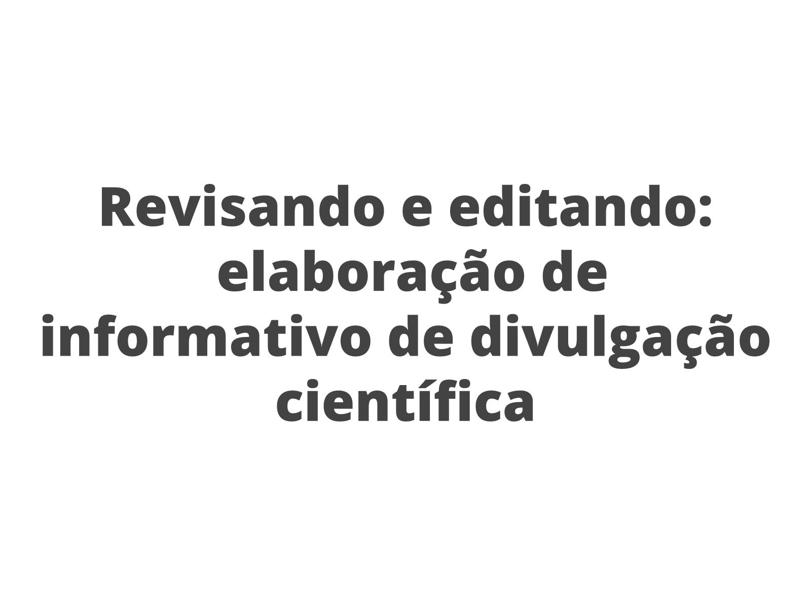 Revisando e editando textos expositivos de divulgação científica