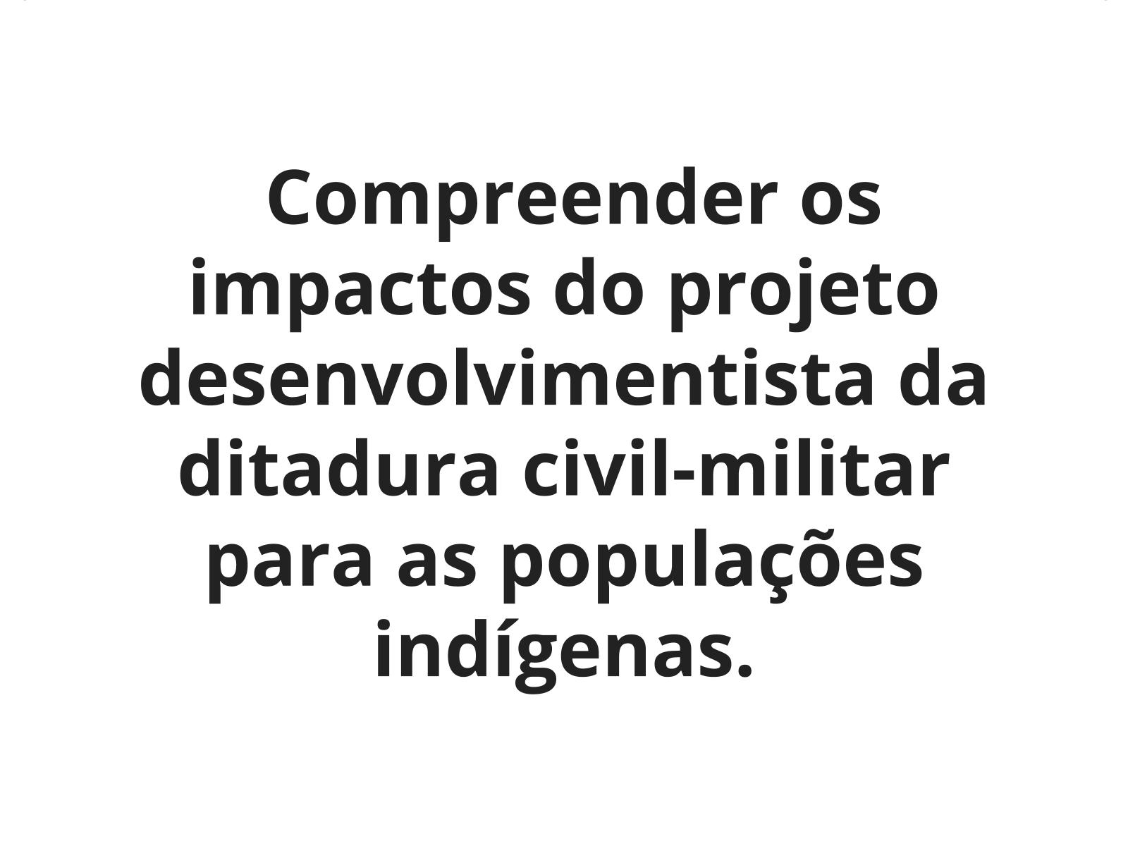 Ditadura Civil-Militar e as populações indígenas