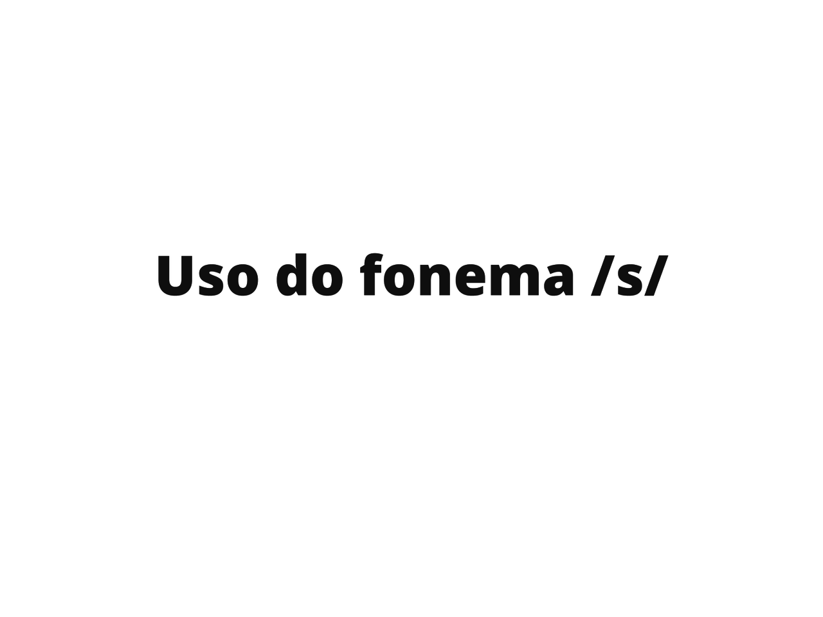 Estudo do fonema /s/ - exercícios