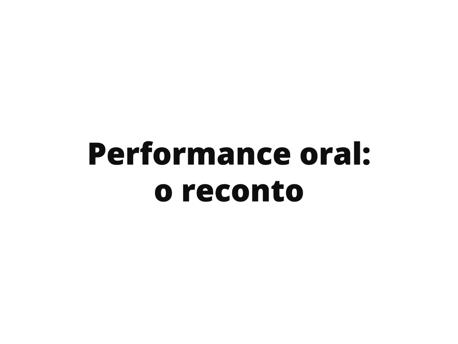 Performance oral com reconto